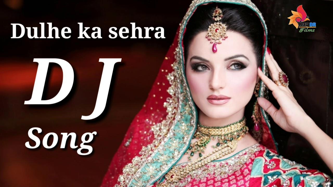 Dulhe ka sehra suhana lagta hai (dj ranjay rasidpur) dj hindi.