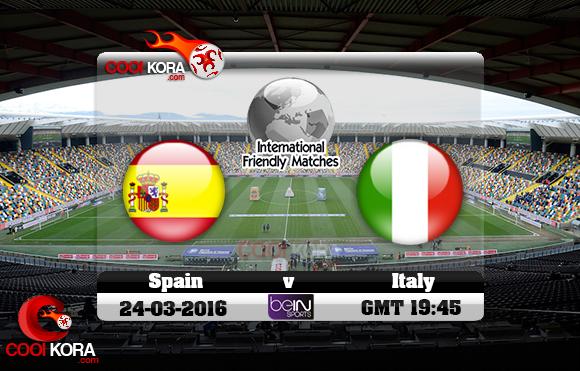 مشاهدة مباراة إيطاليا وأسبانيا اليوم 24-3-2016 مباراة ودية