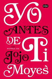"""""""Yo antes de ti"""" por Jojo Moyes"""