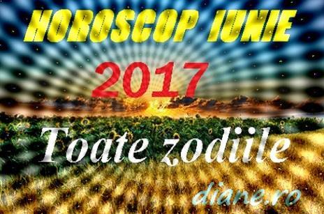 Horoscop iunie 2017 - Toate zodiile