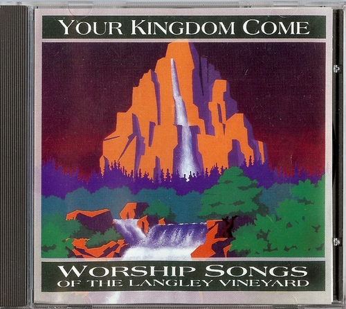 Vineyard Music-Your Kingdom Come-