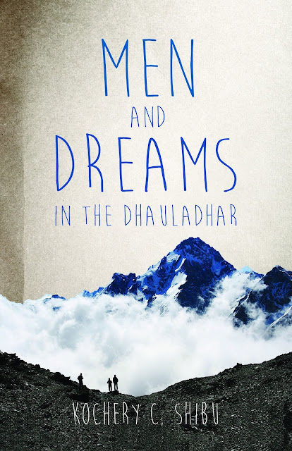 Book Review : Men and Dreams In the Dhauladhar - Kochery C. Shibu