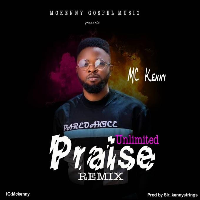 [Music] Unlimited Praise Remix - McKENNY