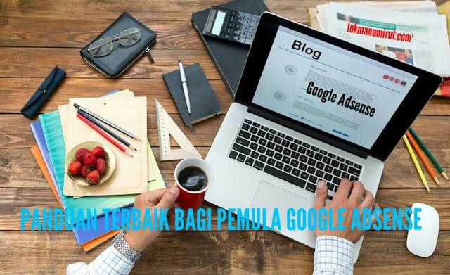 Panduan Terbaik Bagi Pemula Google Adsense
