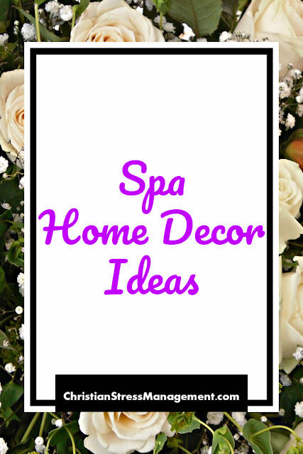 Spa Home Decor Ideas