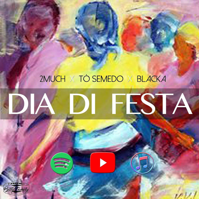 2MUCH - Dia Di Festa (feat. Blacka & Tó Semedo)
