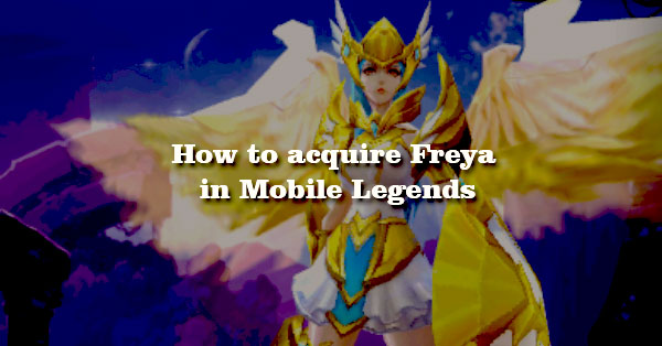 How to Acquire Freya in Mobile Legends