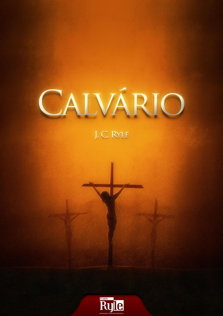 J. C. Ryle-Calvário-