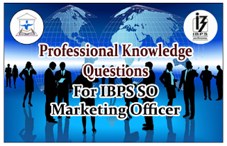 IBPS-SO Marketing Officer-Professional Knowledge Questions