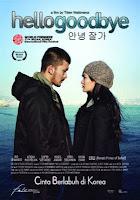 Sinopsis Film HELLO GOODBYE   Film Indonesia Korea Terbaru