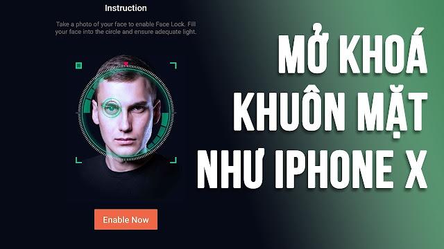 Mở Khóa Khuôn Mặt Như iPhone X Cho Máy Android