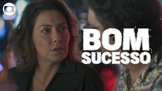 Bom Sucesso: capítulo 104, terça, 26 de novembro, na Globo