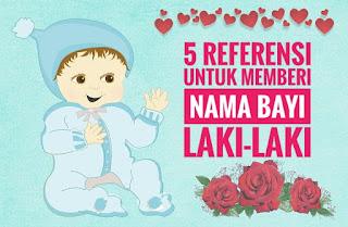5 Referensi Untuk Memberi Nama Bayi Laki Laki