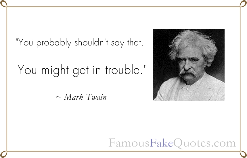 Man of Many Words A Fake Mark Twain Quote