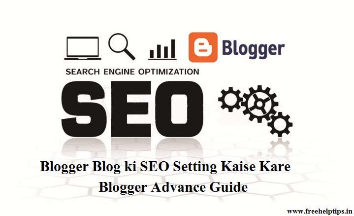 Blogger Blogspot ki SEO Setting Kaise Kare - Blogger Advance Guide