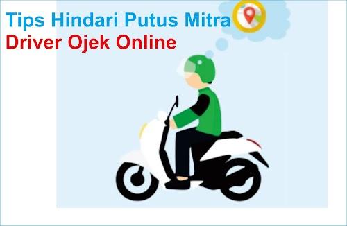 Tips Agar Terhindar Dari Putus Mitra ( PM ) Gojek