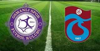 Osmanlispor - Trabzonspor Canli Maç İzle 16 Nisan 2018