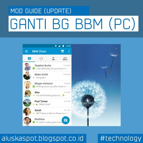 Mod Guide Update: Tutorial Cara Mengganti Background BBM via PC (Versi Baru Material Design) Komplit dengan Gambar