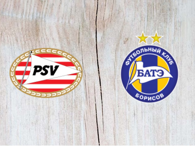 PSV Eindhoven vs BATE Borisov Full Match & Highlights - 29 August 2018