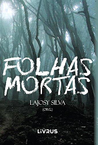 Folhas Mortas - Lajosy Silva