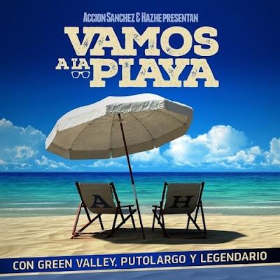 Acción Sánchez & Hazhe feat. Green Valley, Putolargo & Legendario - Vamos A La Playa (Single) [2015] (España)