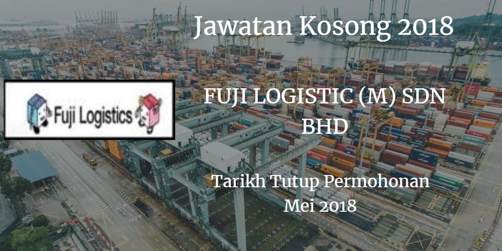 Jawatan Kosong Fuji Logistics (M) Sdn. Bhd Mei 2018