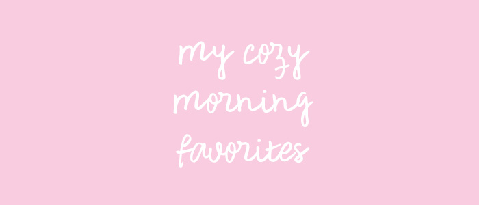my morning favorites