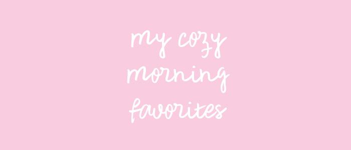 my morning favorites