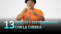 13 TRUCOS Y EXPERIMENTOS DE CIENCIA CON LA CUERDA