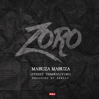 Zor - Zoro – Mabuza Mabuza (Street Thanksgiving)