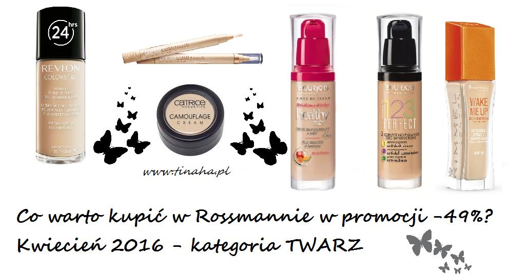 Co warto kupić na promocji -49% w Rossmannie? | TWARZ:  20-26.04.2016 |