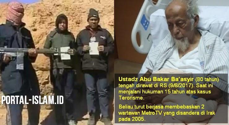 Jasa Ustadz Abu Bakar Ba'asyir bagi Negara Dibalas Penjara