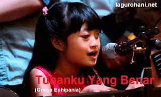 Download Lagu Rohani Tuhanku Yang Benar (Grezia Ephipania)
