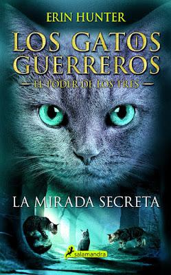 LOS GATOS GUERREROS. El Poder de los Tres #1 : La Mirada Secreta. Erin Hunter (Salamandra - 26 Octubre 2017) LITERARURA JUVENIL portada libro español