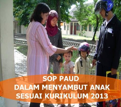 Contoh SOP Penyambutan Anak PAUD Kurikulum 2013