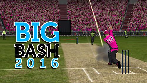 Big bash 2016 Mod Apk Download