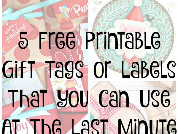 5 Free Printable Gift Tags or Labels That You Can Use At The Last Minute
