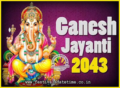 2043 Ganesh Jayanti Puja Date & Time, 2043 Ganesh Jayanti Calendar
