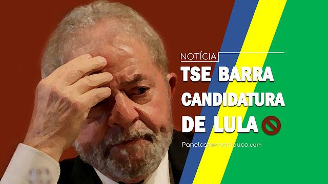 TSE barra candidatura de Lula