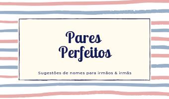 Nomes e mais Nomes: Nomes brasileiros de A-Z para meninas