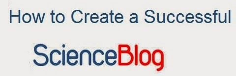 How to Create a Successful Science Blog : eAskme
