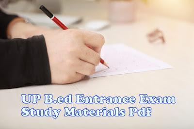 Get Free UP B.ED Entrance Exam Study Materials (PDF,Books,Notes)