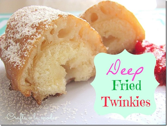 Twinkies that are deep fried like at the carnival.