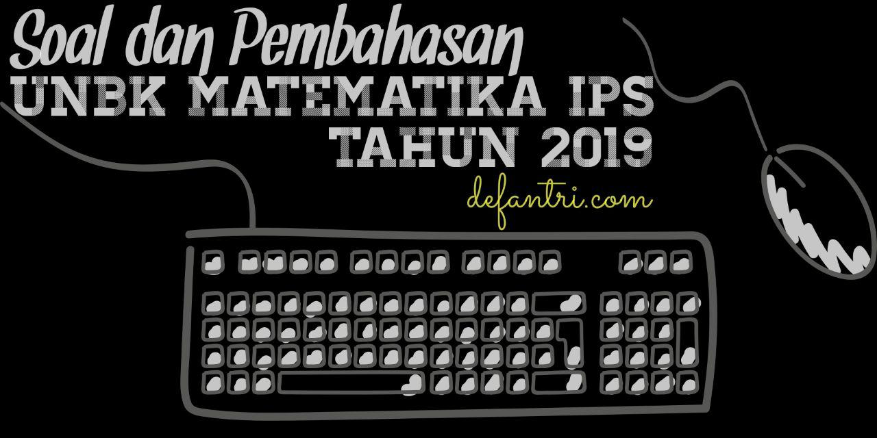 Soal dan Pembahasan UNBK Matematika IPS tahun 2019