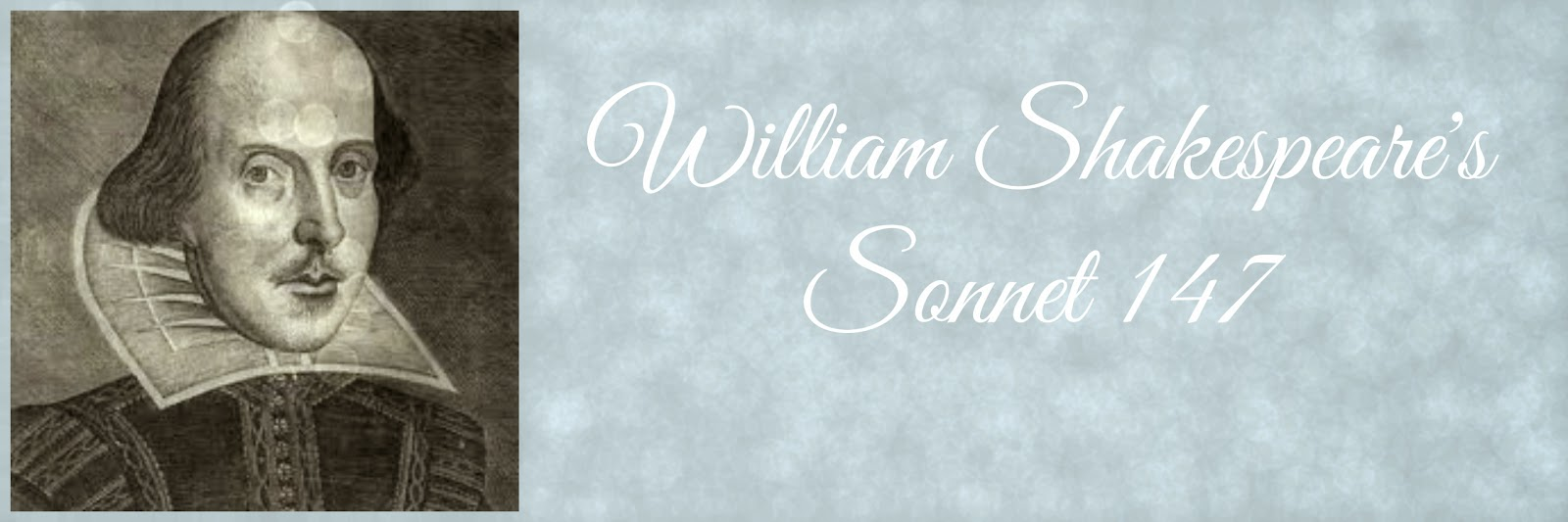 William Shakespeare S Sonnet 147 My Love I A Fever Longing Still Analysis