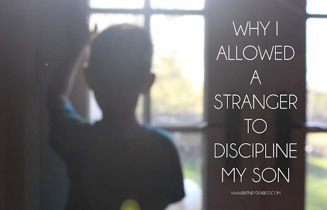Why I Allowed a Stranger to Discipline My Son