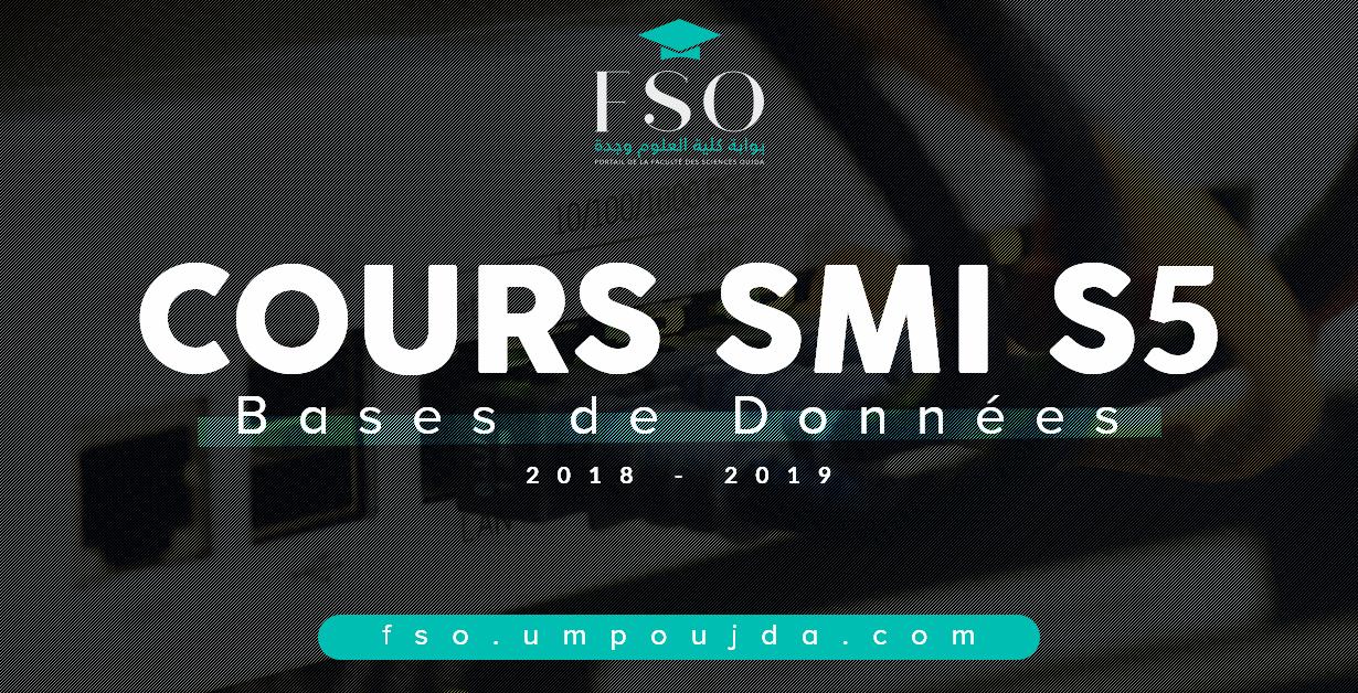 """SMI S5 : Cours """"Bases de Données"""" 2018/2019"""