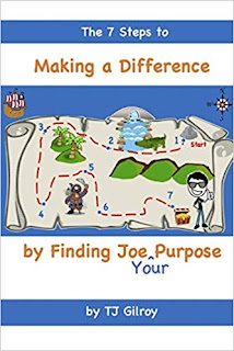 The 7 Steps to Making a Difference by Finding Joe (Your) Purpose