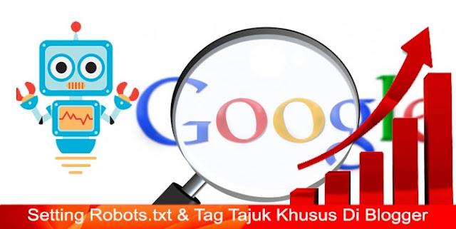 Setting Robots.txt Khusus Di Blogger Mudah dan Aman