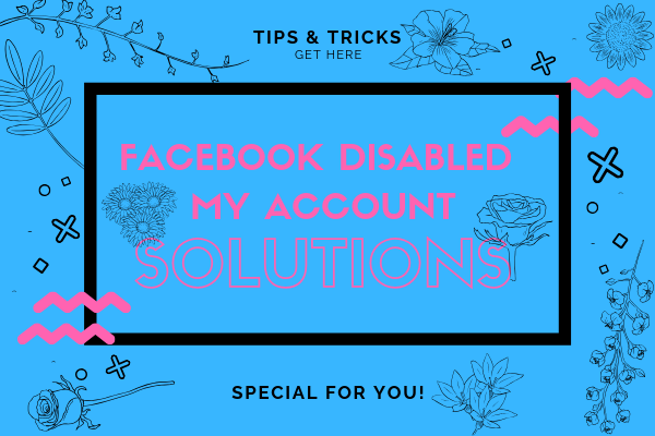 Facebook Disabled My Account<br/>